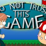 Do Not Trust This Game